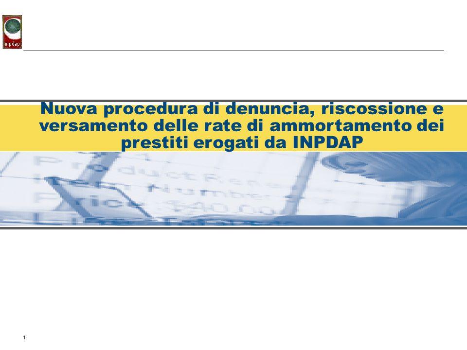 1 Nuova procedura di denuncia, riscossione e versamento delle rate di ammortamento dei prestiti erogati da INPDAP