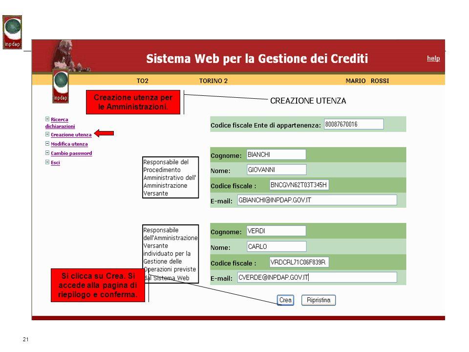 21 Creazione utenza per le Amministrazioni. Si clicca su Crea. Si accede alla pagina di riepilogo e conferma.