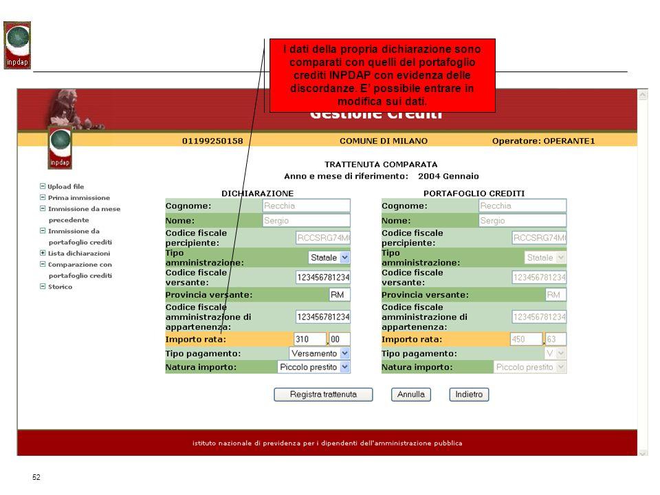 52 I dati della propria dichiarazione sono comparati con quelli del portafoglio crediti INPDAP con evidenza delle discordanze. E possibile entrare in