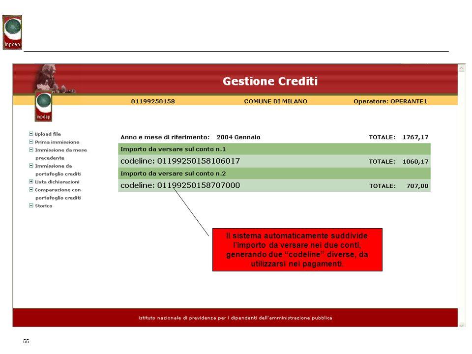 55 Il sistema automaticamente suddivide limporto da versare nei due conti, generando due codeline diverse, da utilizzarsi nei pagamenti.