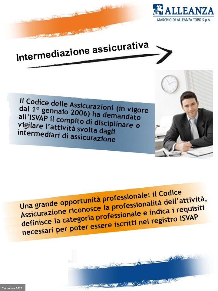 © Alleanza 2012 Crescere è facile, se hai un alleato Il Codice delle Assicurazioni (in vigore dal 1° gennaio 2006) ha demandato allISVAP il compito di
