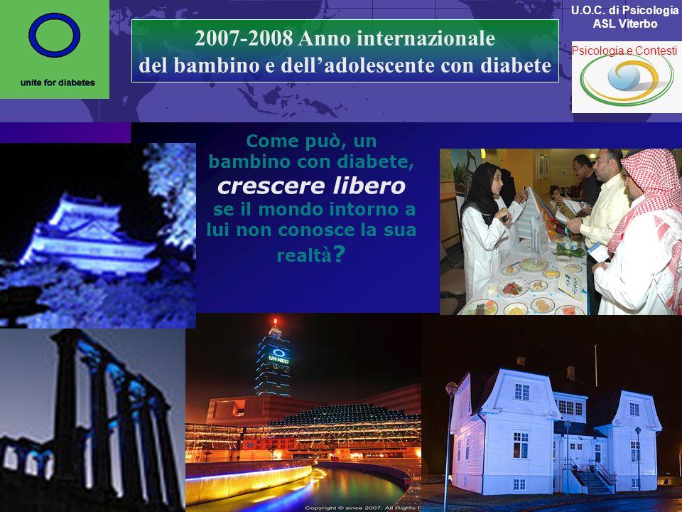 2007-2008 Anno internazionale del bambino e delladolescente con diabete Come può, un bambino con diabete, crescere libero se il mondo intorno a lui no
