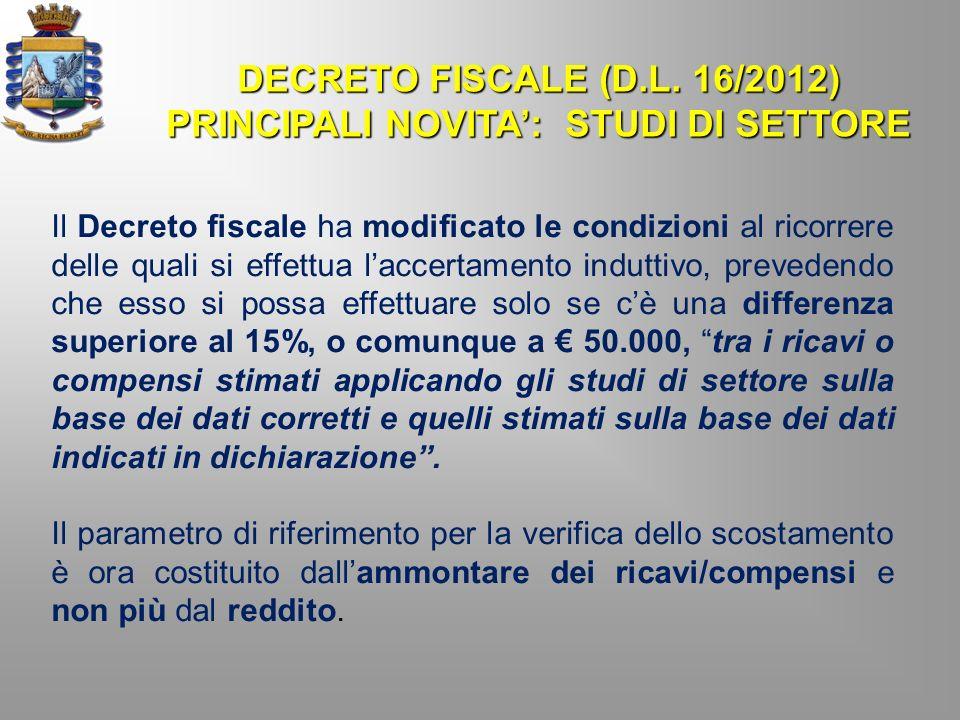 DECRETO FISCALE (D.L. 16/2012) PRINCIPALI NOVITA: STUDI DI SETTORE Il Decreto fiscale ha modificato le condizioni al ricorrere delle quali si effettua