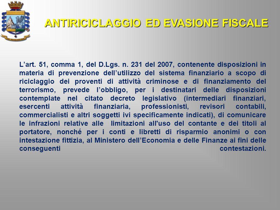 Lart. 51, comma 1, del D.Lgs. n. 231 del 2007, contenente disposizioni in materia di prevenzione dellutilizzo del sistema finanziario a scopo di ricic