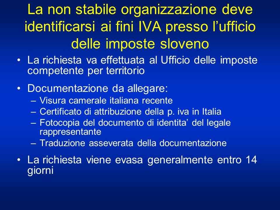 La non stabile organizzazione deve identificarsi ai fini IVA presso lufficio delle imposte sloveno La richiesta va effettuata al Ufficio delle imposte