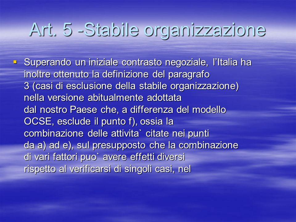 Art. 5 -Stabile organizzazione Superando un iniziale contrasto negoziale, lItalia ha inoltre ottenuto la definizione del paragrafo 3 (casi di esclusio