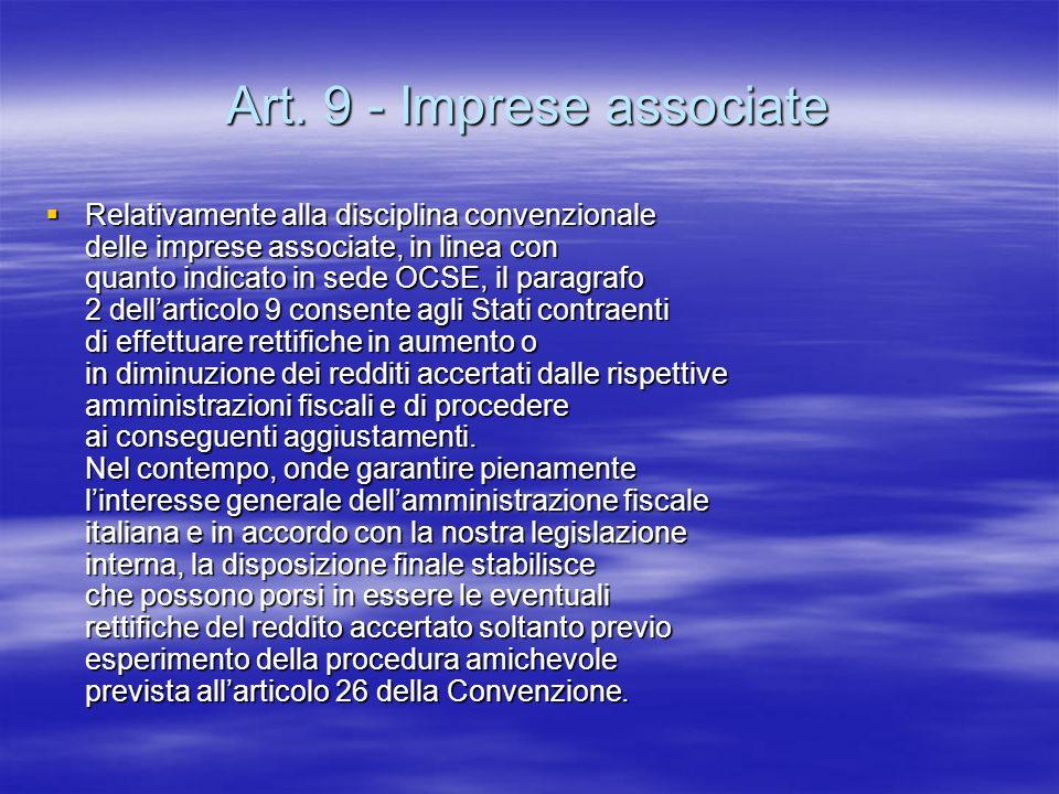 Art. 9 - Imprese associate Relativamente alla disciplina convenzionale delle imprese associate, in linea con quanto indicato in sede OCSE, il paragraf