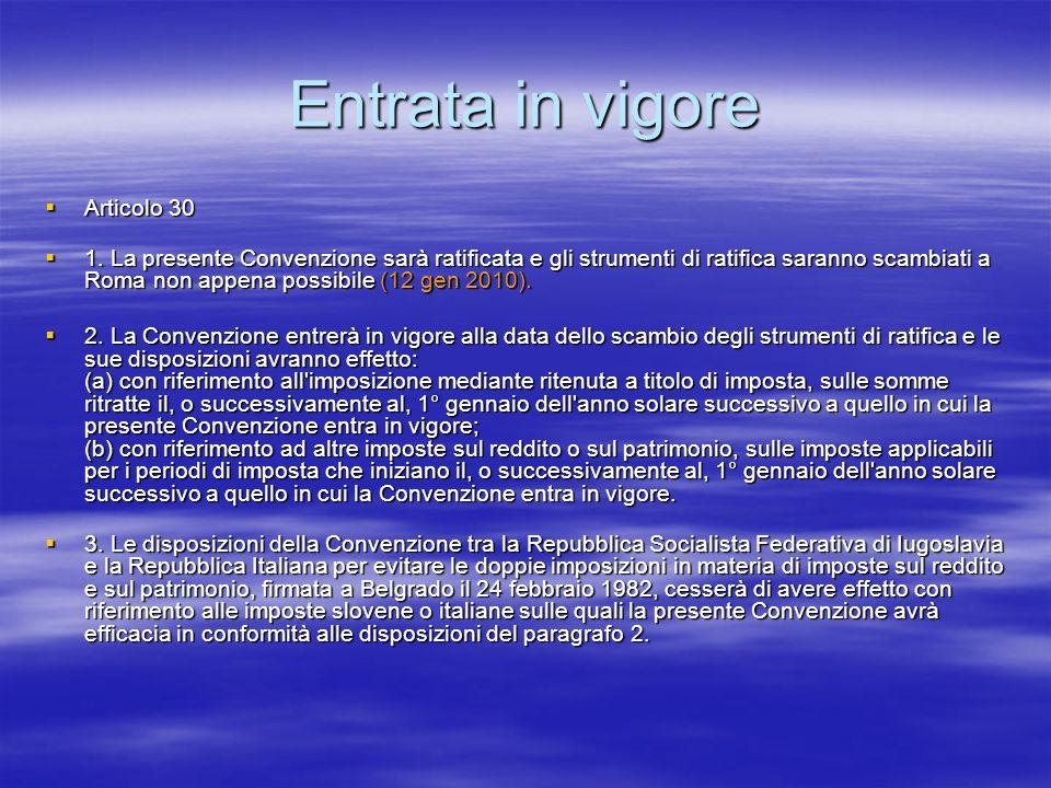 Entrata in vigore Articolo 30 Articolo 30 1. La presente Convenzione sarà ratificata e gli strumenti di ratifica saranno scambiati a Roma non appena p
