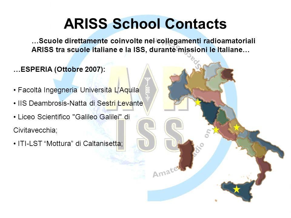 ARISS School Contacts …Scuole direttamente coinvolte nei collegamenti radioamatoriali ARISS tra scuole italiane e la ISS, durante missioni le Italiane