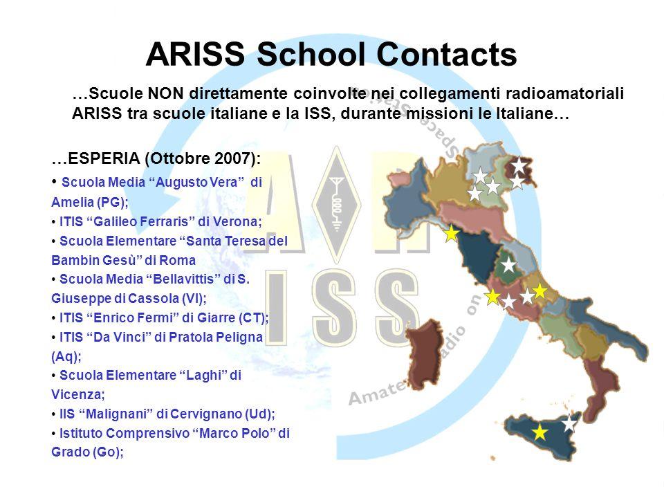 ARISS School Contacts …Scuole NON direttamente coinvolte nei collegamenti radioamatoriali ARISS tra scuole italiane e la ISS, durante missioni le Ital