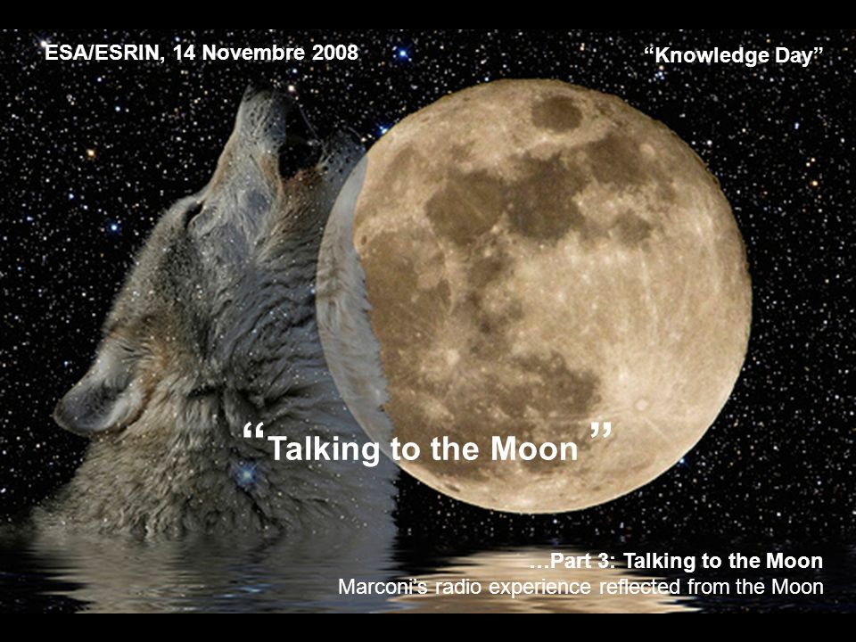 ESA/ESRIN, 14 Novembre 2008 …the moon.