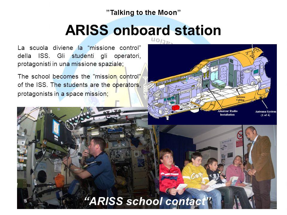 ARISS onboard station ARISS school contact La scuola diviene la missione control della ISS. Gli studenti gli operatori, protagonisti in una missione s