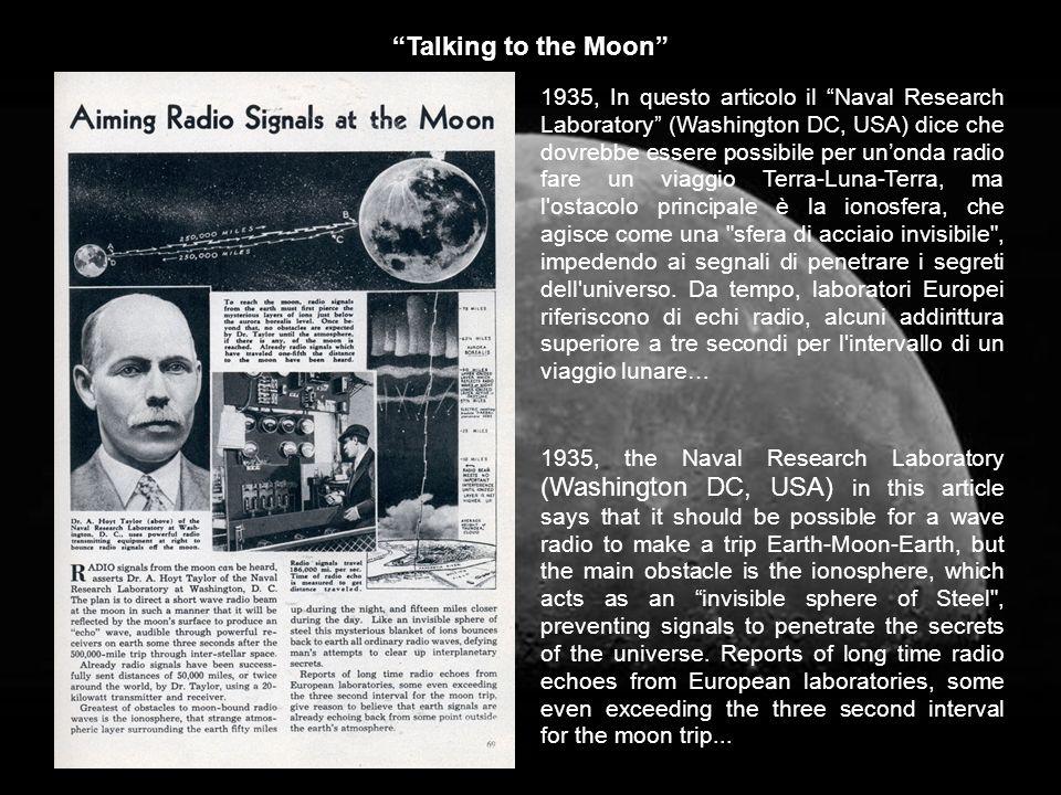 Talking to the Moon 1935, In questo articolo il Naval Research Laboratory (Washington DC, USA) dice che dovrebbe essere possibile per unonda radio far