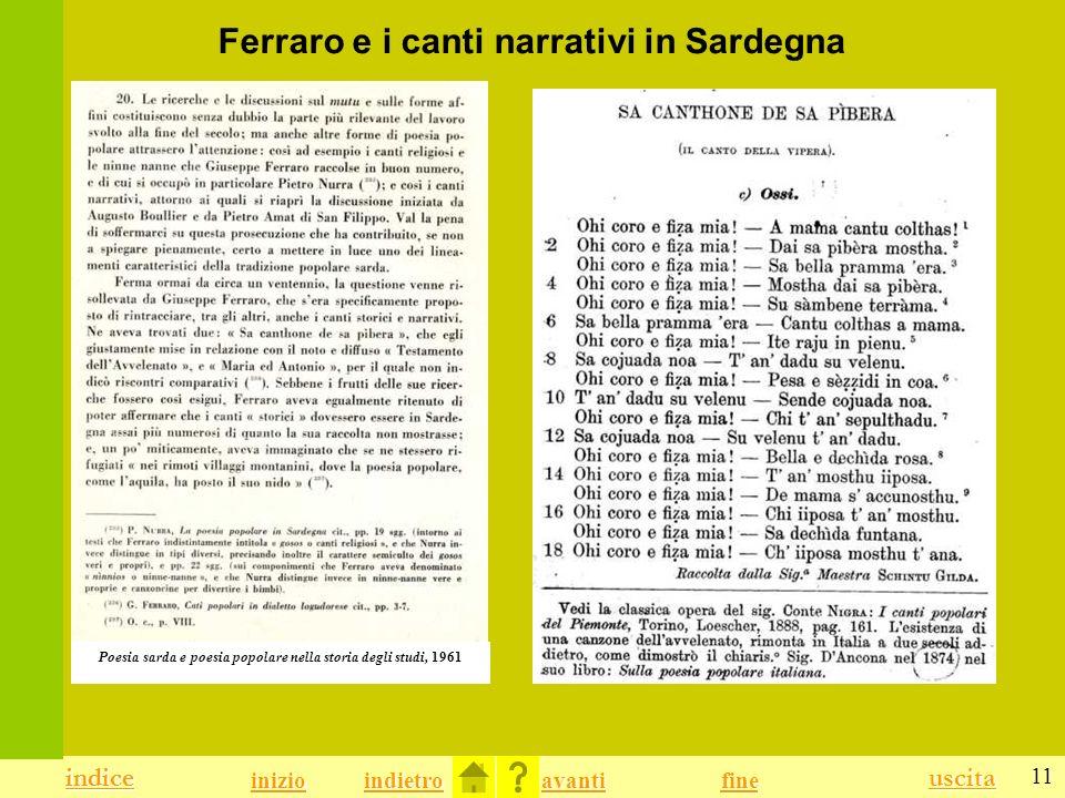 11 indice uscita indietro avanti indice fine inizio Poesia sarda e poesia popolare nella storia degli studi, 1961 Ferraro e i canti narrativi in Sardegna