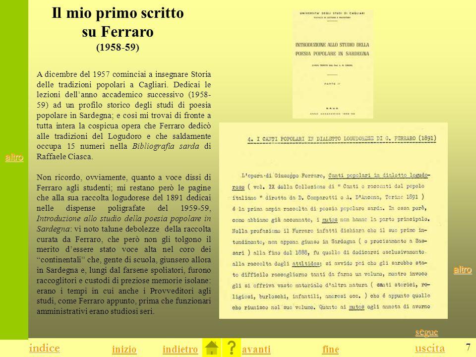 7 indice uscita indietro avanti indice fine inizio A dicembre del 1957 cominciai a insegnare Storia delle tradizioni popolari a Cagliari.