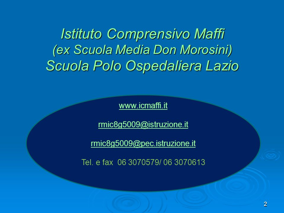 Istituto Comprensivo Maffi (ex Scuola Media Don Morosini) Scuola Polo Ospedaliera Lazio www.icmaffi.it rmic8g5009@istruzione.it rmic8g5009@pec.istruzione.it Tel.