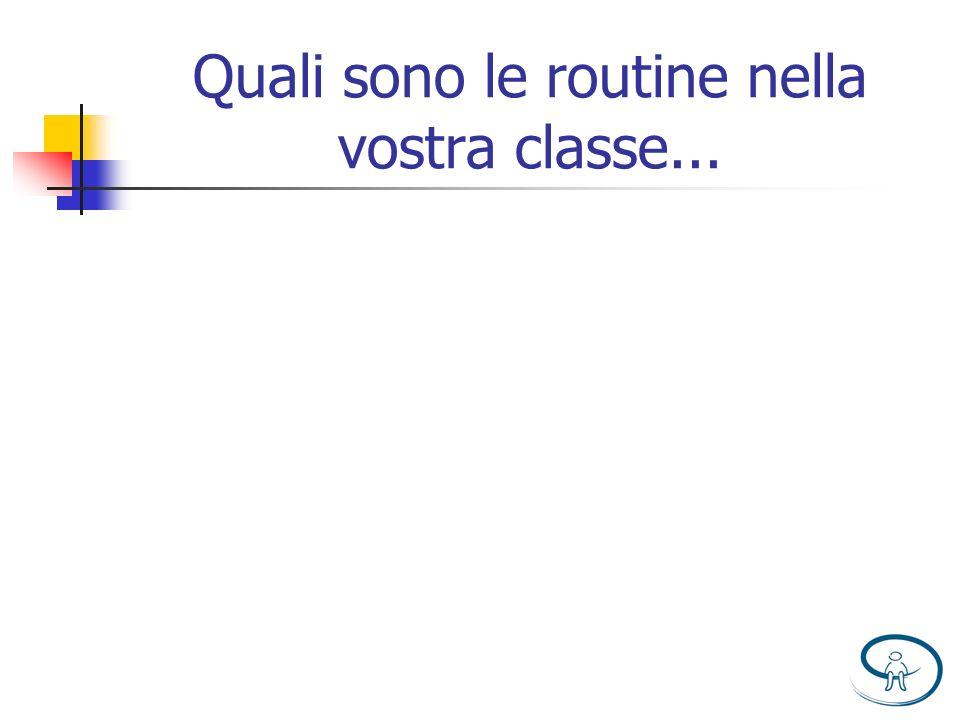 Quali sono le routine nella vostra classe...