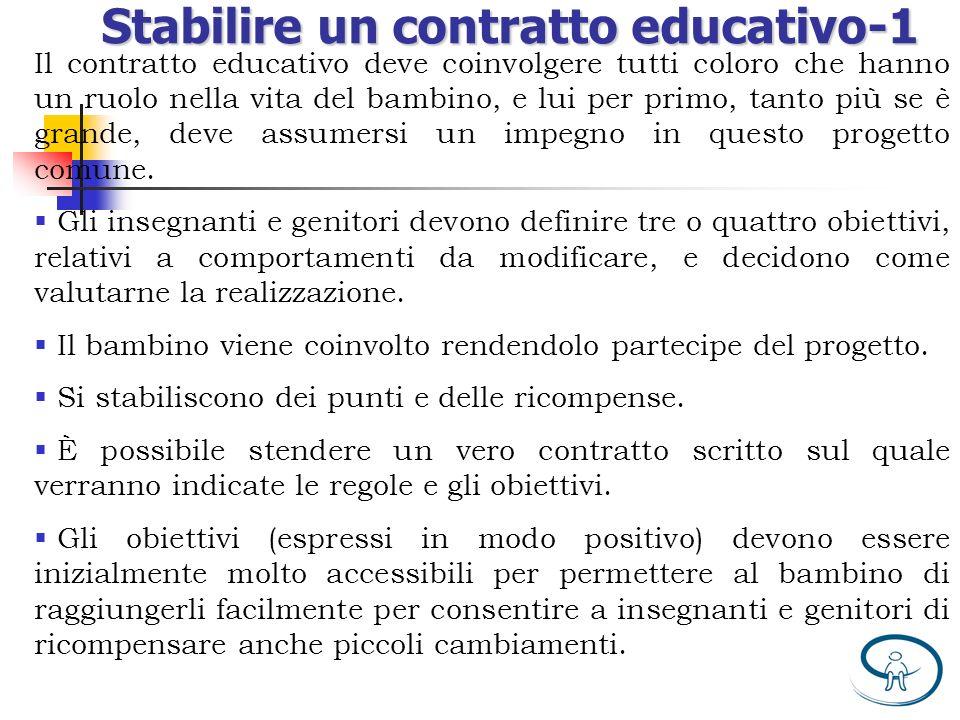 Stabilire un contratto educativo-1 Il contratto educativo deve coinvolgere tutti coloro che hanno un ruolo nella vita del bambino, e lui per primo, ta