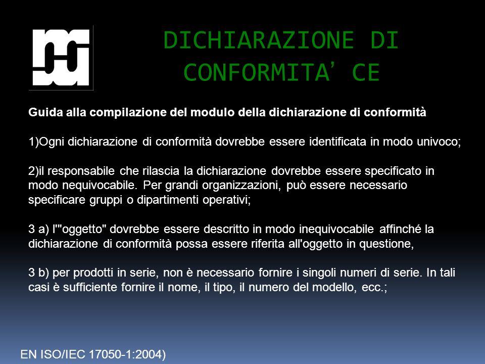 DICHIARAZIONE DI CONFORMITA CE EN ISO/IEC 17050-1:2004) 4) per i prodotti, una dichiarazione di conformità alternativa può essere: Così come consegnato, l oggetto della dichiarazione sopra descritta è in conformità con i requisiti dei seguenti documenti ; 5)dovrebbero essere elencati i documenti dei requisiti con i loro numeri identificativi, titoli e date di emissione; 6) un testo dovrebbe apparire qui soltanto se esiste qualche limitazione circa la validità della dichiarazione di conformità e/o sono fornite informazioni supplementari.
