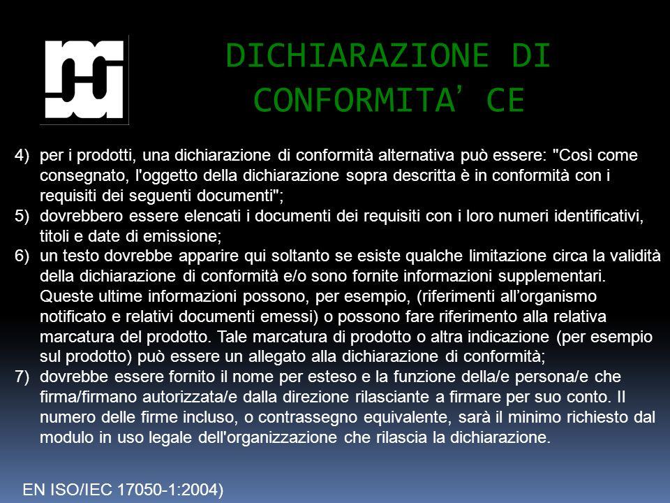 DICHIARAZIONE DI CONFORMITA CE EN ISO/IEC 17050-1:2004) 4) per i prodotti, una dichiarazione di conformità alternativa può essere: