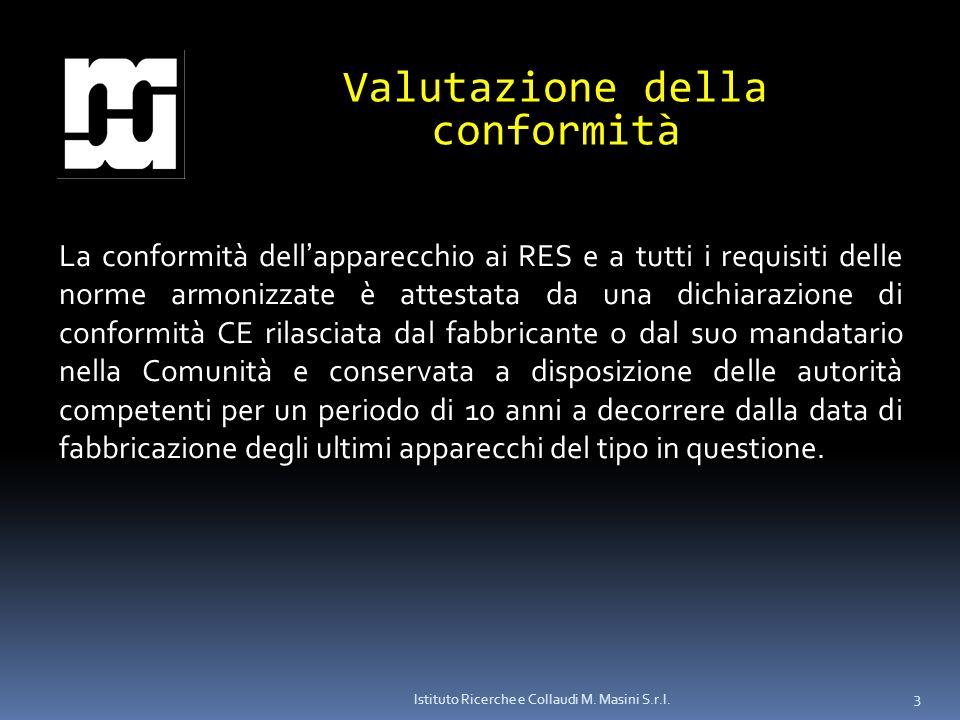 Istituto Ricerche e Collaudi M. Masini S.r.l. 3 Valutazione della conformità La conformità dellapparecchio ai RES e a tutti i requisiti delle norme ar