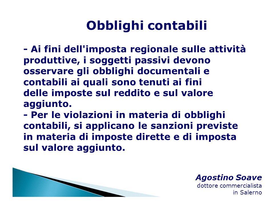 Agostino Soave dottore commercialista in Salerno Obblighi contabili - Ai fini dell'imposta regionale sulle attività produttive, i soggetti passivi dev
