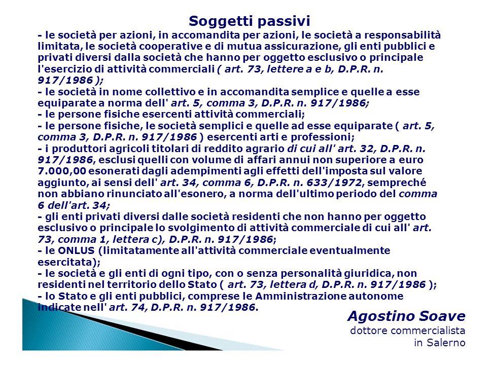 Agostino Soave dottore commercialista in Salerno Soggetti passivi - le società per azioni, in accomandita per azioni, le società a responsabilità limi