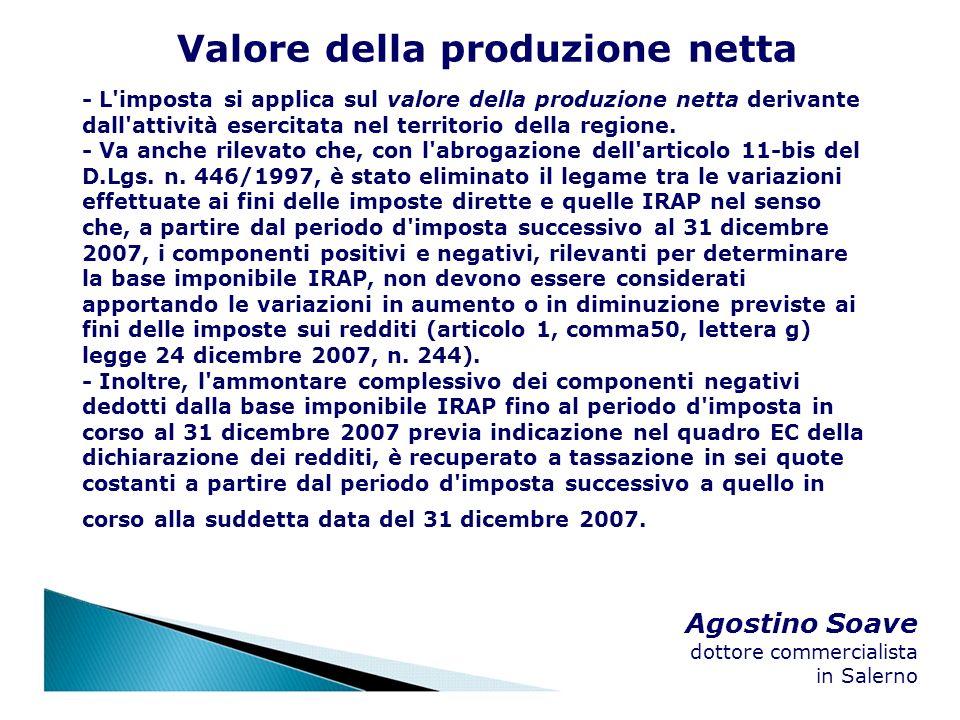 Agostino Soave dottore commercialista in Salerno Valore della produzione netta - L'imposta si applica sul valore della produzione netta derivante dall