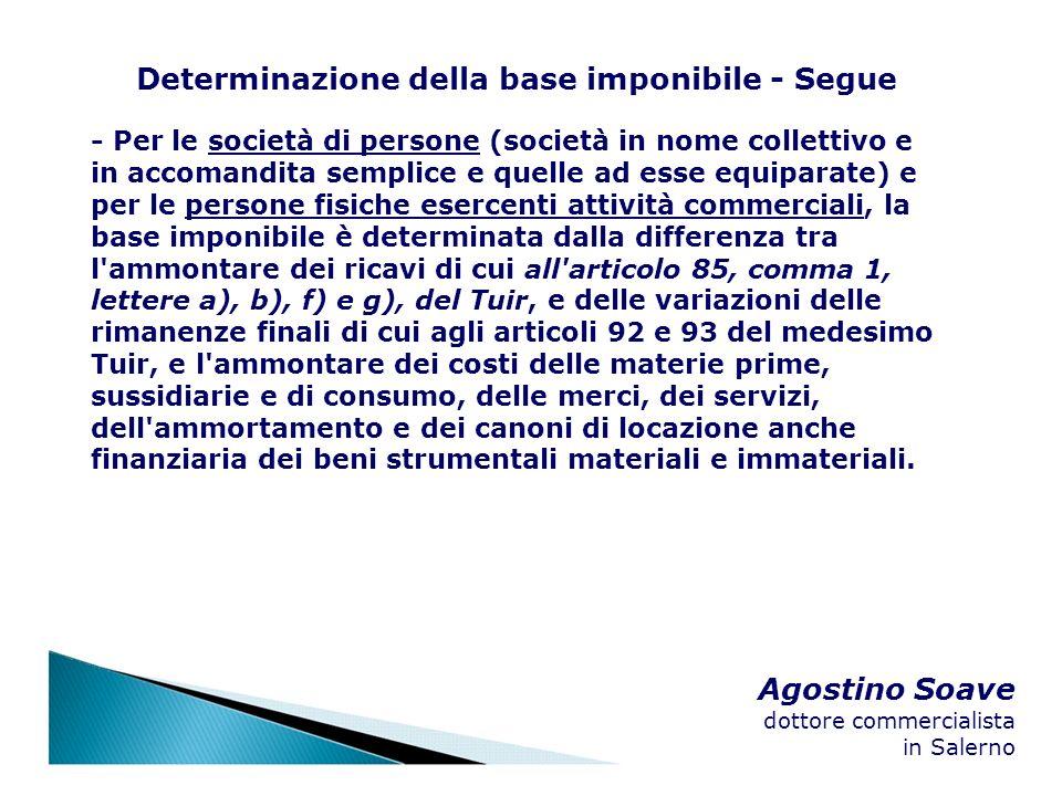 Agostino Soave dottore commercialista in Salerno Determinazione della base imponibile - Segue - Per le società di persone (società in nome collettivo