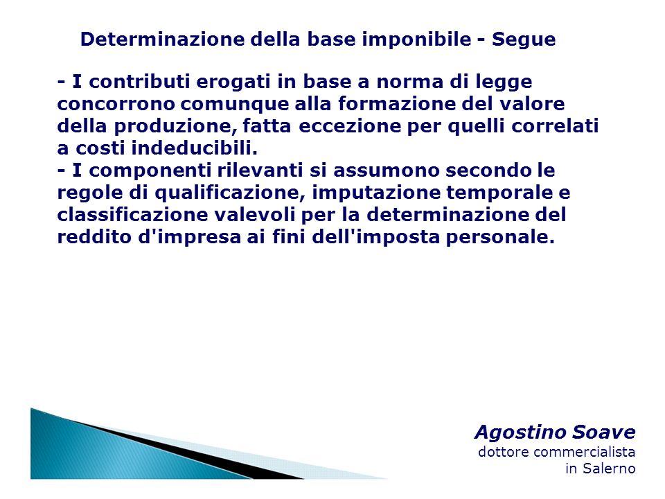 Agostino Soave dottore commercialista in Salerno Determinazione della base imponibile - Segue - I contributi erogati in base a norma di legge concorro