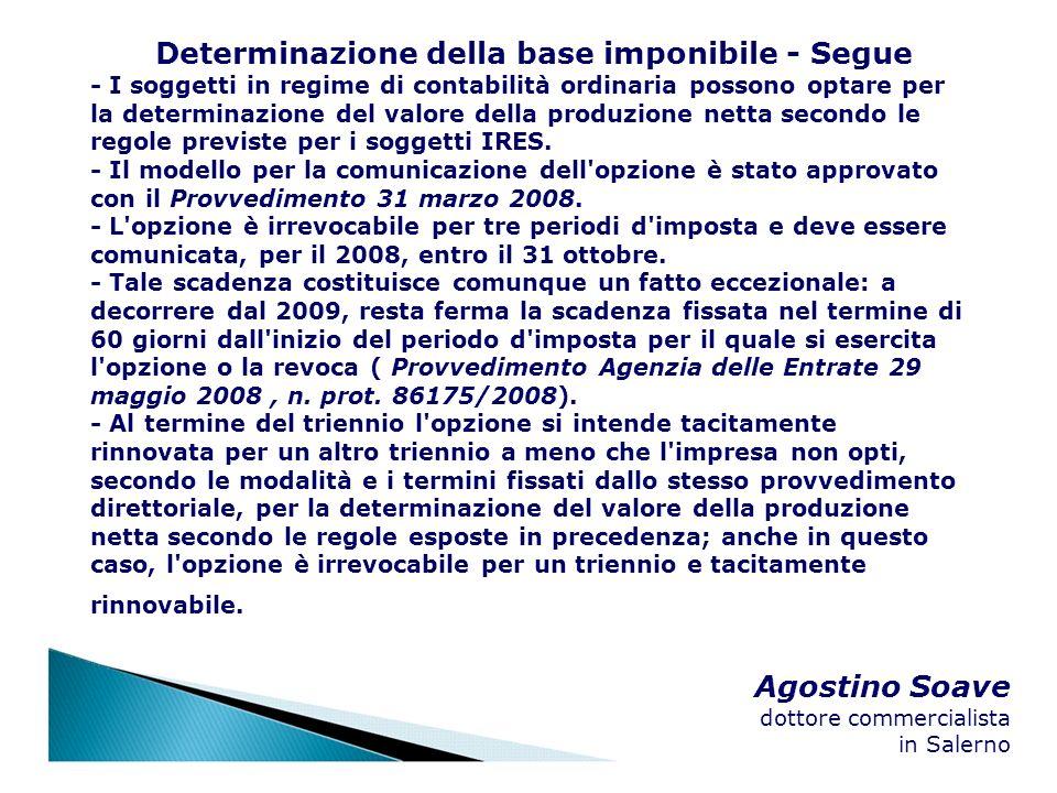 Agostino Soave dottore commercialista in Salerno Determinazione della base imponibile - Segue - I soggetti in regime di contabilità ordinaria possono
