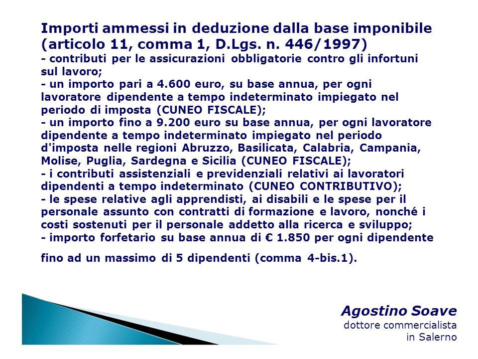 Agostino Soave dottore commercialista in Salerno Importi ammessi in deduzione dalla base imponibile (articolo 11, comma 1, D.Lgs. n. 446/1997) - contr