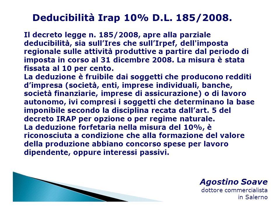 Agostino Soave dottore commercialista in Salerno Deducibilità Irap 10% D.L. 185/2008. Il decreto legge n. 185/2008, apre alla parziale deducibilità, s
