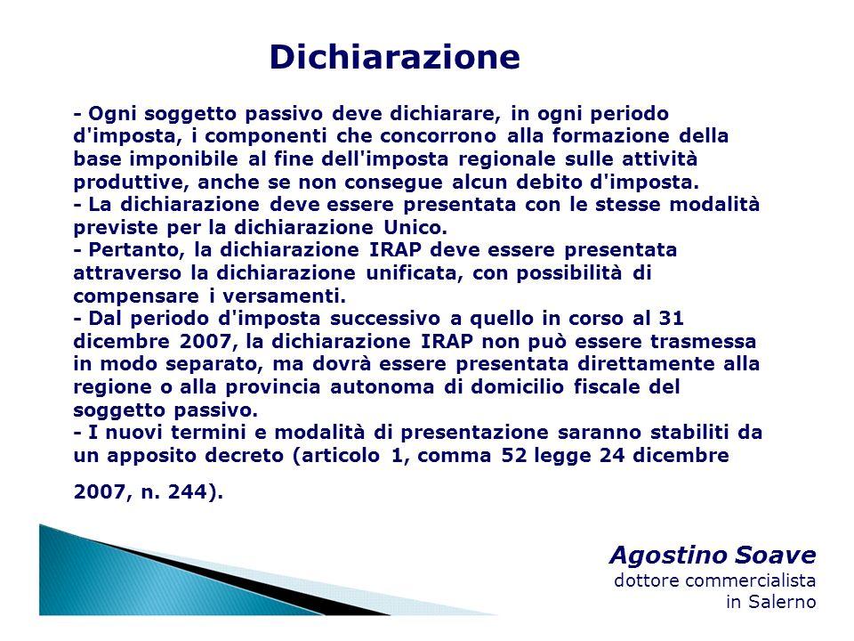 Agostino Soave dottore commercialista in Salerno Dichiarazione - Ogni soggetto passivo deve dichiarare, in ogni periodo d'imposta, i componenti che co