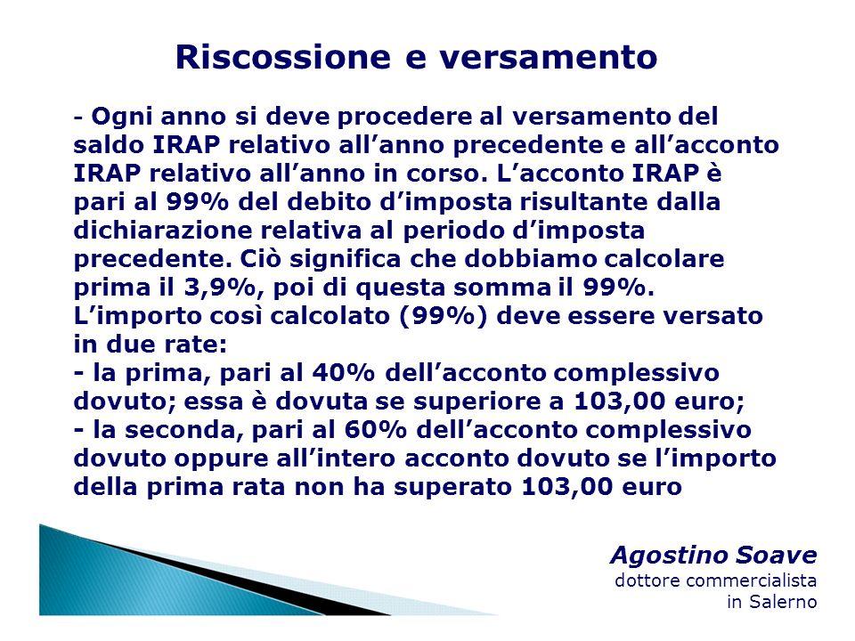 Agostino Soave dottore commercialista in Salerno Riscossione e versamento - Ogni anno si deve procedere al versamento del saldo IRAP relativo allanno