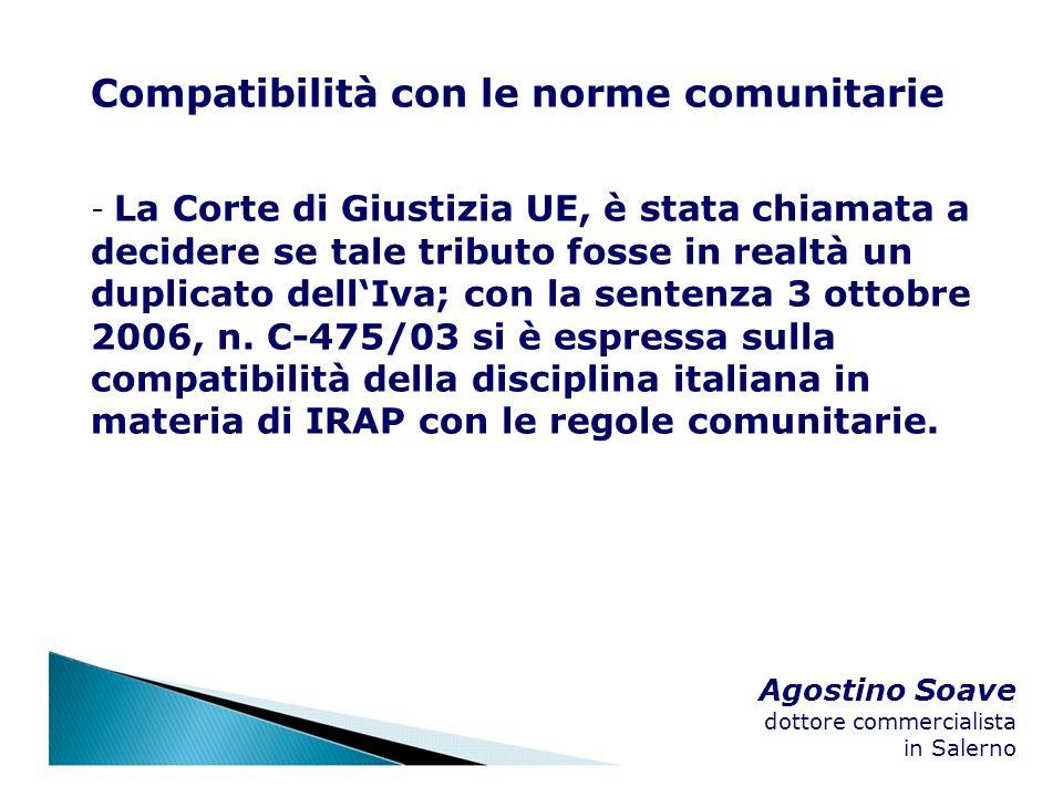 Agostino Soave dottore commercialista in Salerno Compatibilità con le norme comunitarie - La Corte di Giustizia UE, è stata chiamata a decidere se tal