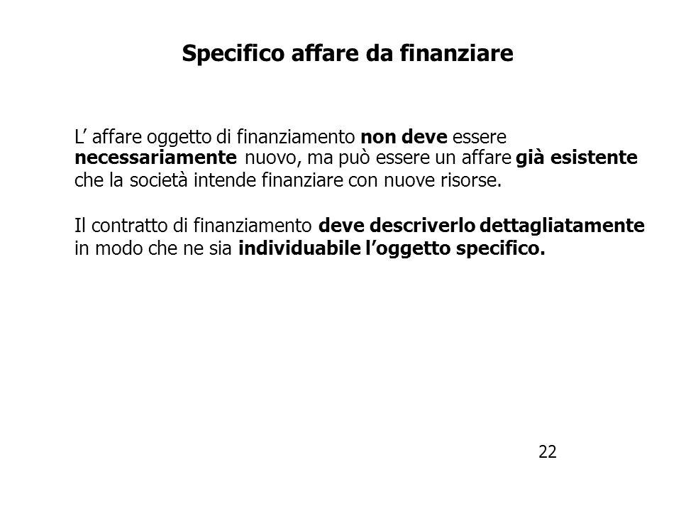 Elementi essenziali del contratto di finanziamento descrizione dello specifico affare il cui finanziamento è destinato modalità e tempi di realizzazio