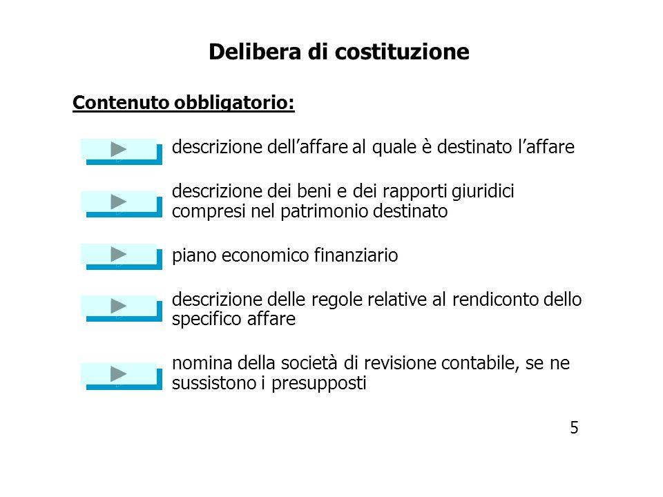 Piano economico-finanziario La società deve predisporre un piano economico finanziario relativo al patrimonio destinato dal quale risultino : la congr