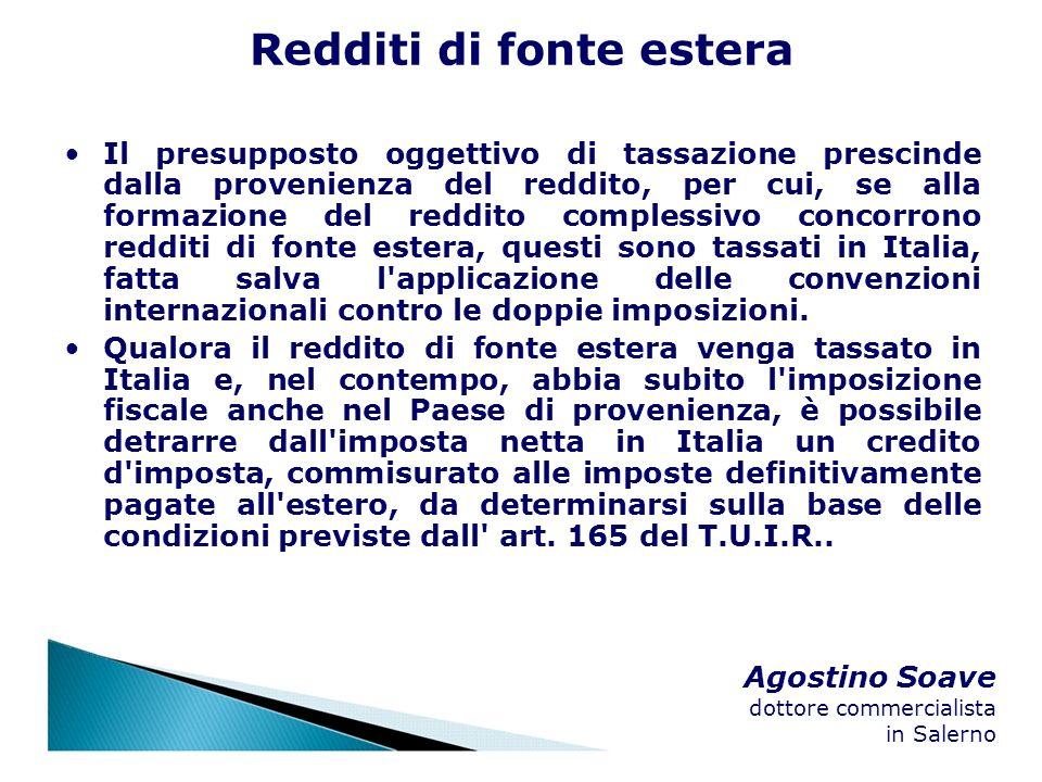 Agostino Soave dottore commercialista in Salerno Redditi di fonte estera Il presupposto oggettivo di tassazione prescinde dalla provenienza del reddit
