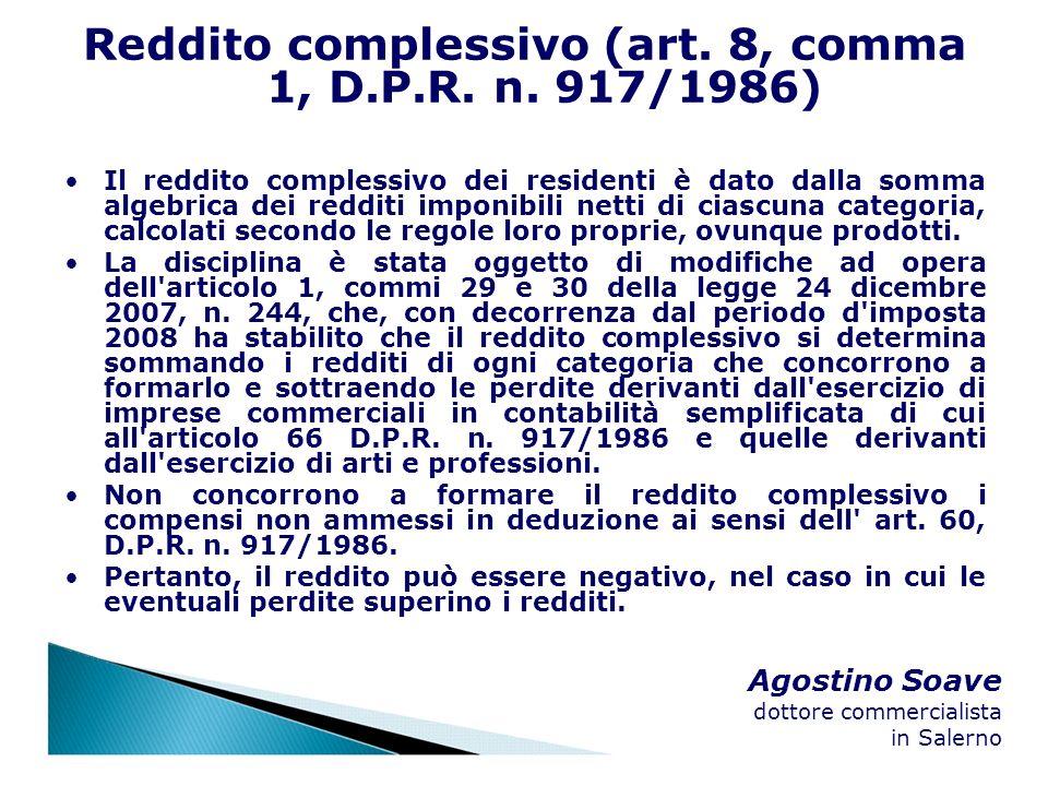 Agostino Soave dottore commercialista in Salerno Reddito complessivo (art. 8, comma 1, D.P.R. n. 917/1986) Il reddito complessivo dei residenti è dato
