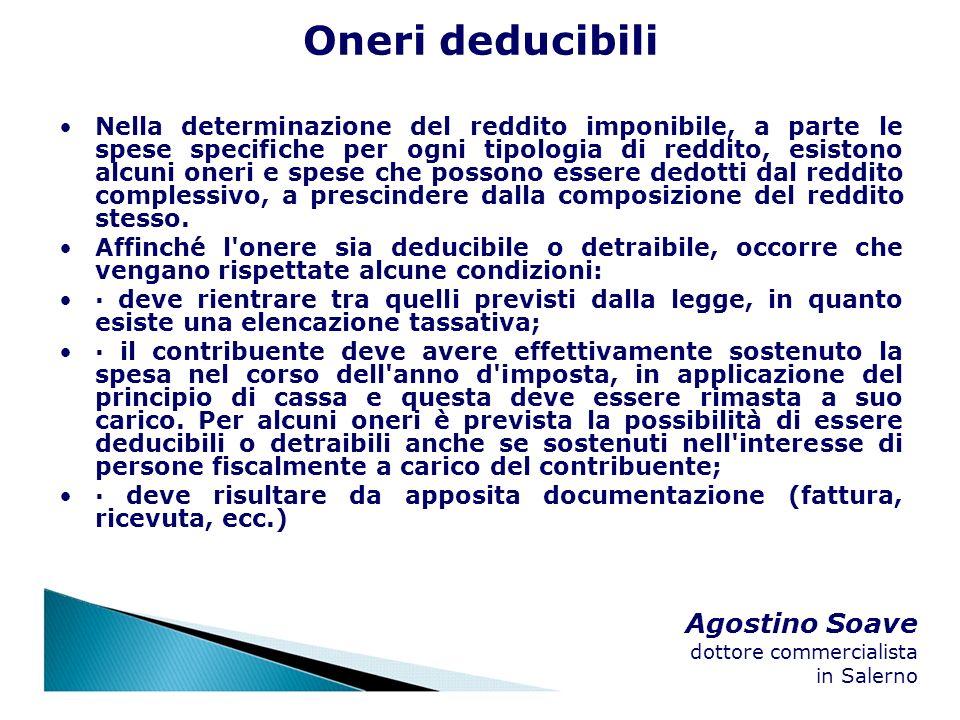 Agostino Soave dottore commercialista in Salerno Oneri deducibili Nella determinazione del reddito imponibile, a parte le spese specifiche per ogni ti