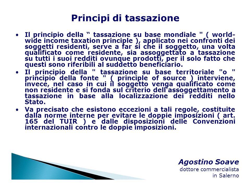 Agostino Soave dottore commercialista in Salerno Principi di tassazione Il principio della tassazione su base mondiale