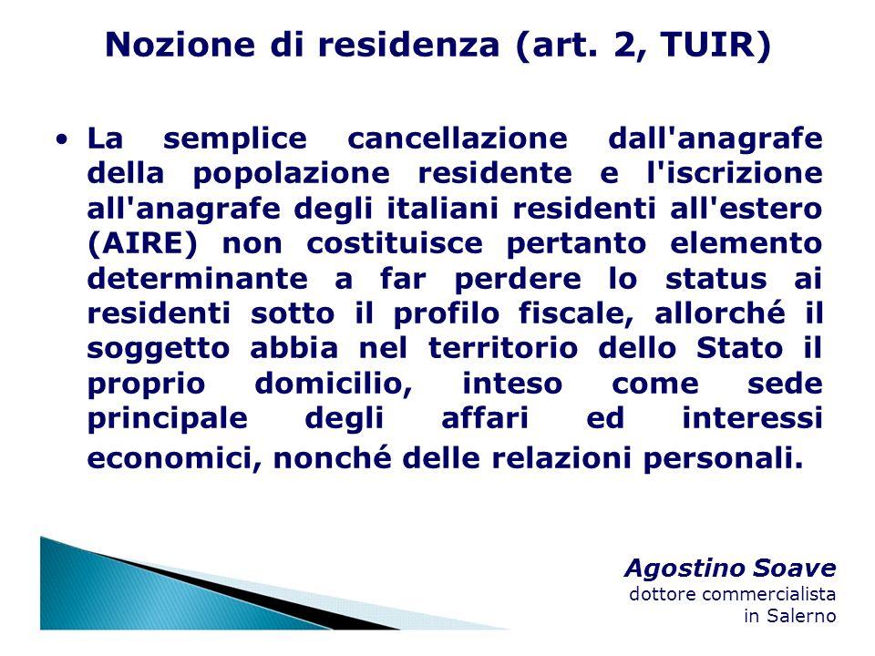 Agostino Soave dottore commercialista in Salerno Nozione di residenza (art. 2, TUIR) La semplice cancellazione dall'anagrafe della popolazione residen