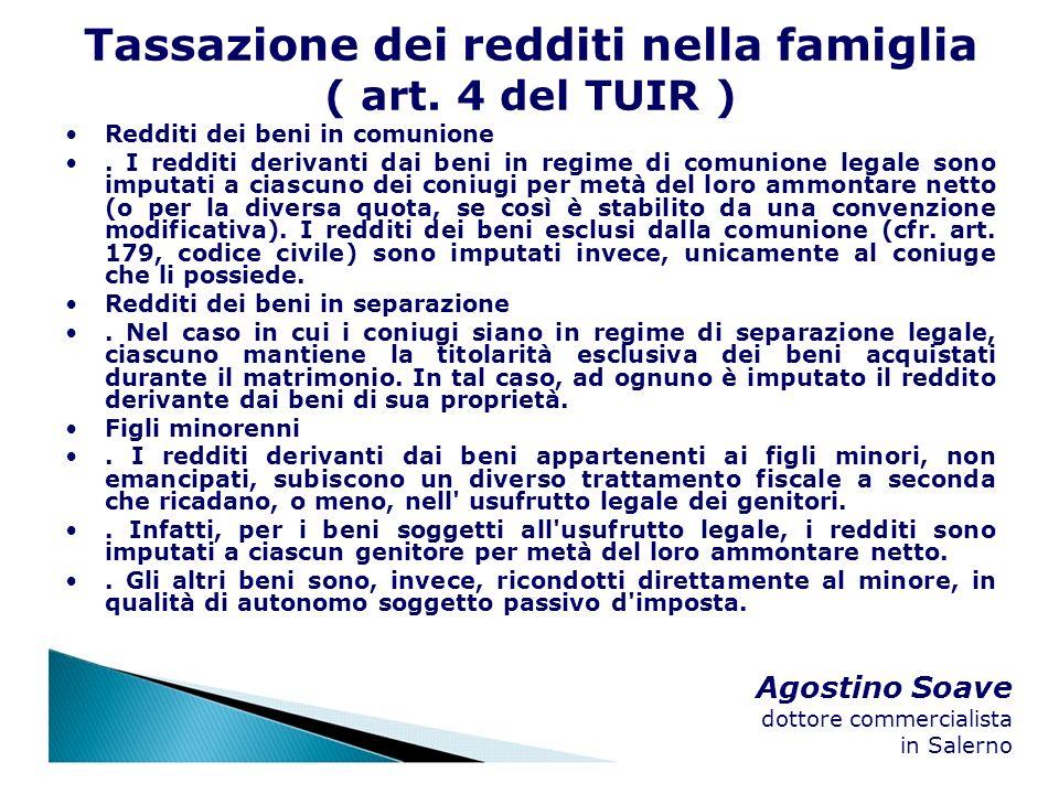 Agostino Soave dottore commercialista in Salerno Tassazione dei redditi nella famiglia ( art. 4 del TUIR ) Redditi dei beni in comunione. I redditi de