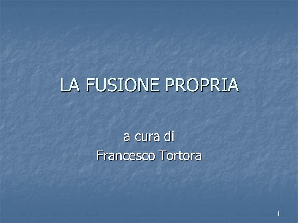1 LA FUSIONE PROPRIA a cura di Francesco Tortora