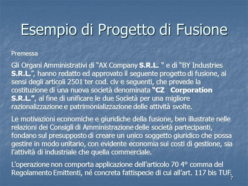 8 Esempio di Progetto di Fusione 1.SOCIETÀ PARTECIPANTI ALLA FUSIONE a)Società a responsabilità limitata denominata AX Company S.R.L.