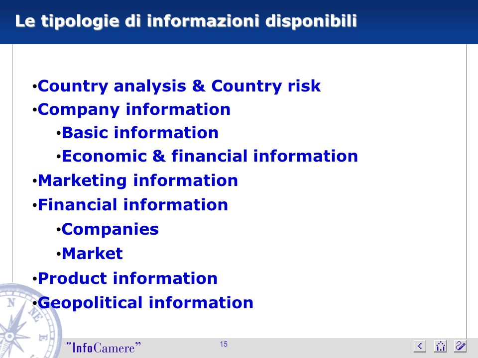 15 Le tipologie di informazioni disponibili Country analysis & Country risk Company information Basic information Economic & financial information Mar