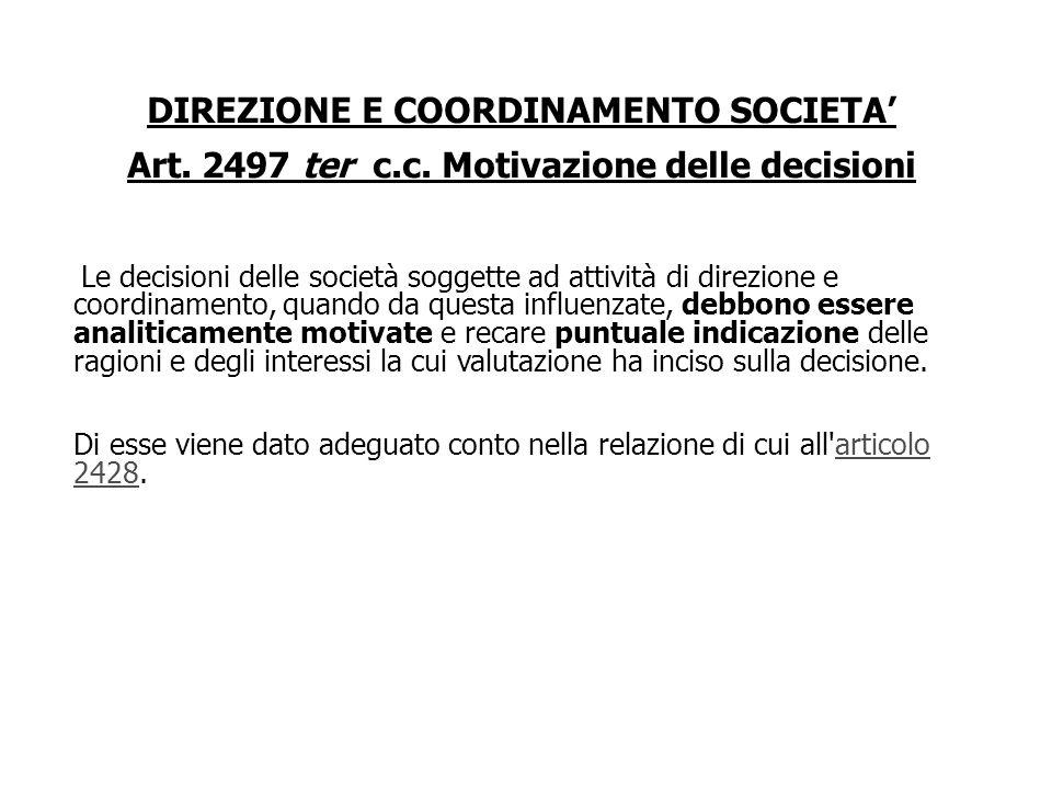 DIREZIONE E COORDINAMENTO SOCIETA Art. 2497 bis c.c. Pubblicità La società deve esporre, in apposita sezione della nota integrativa, un prospetto riep