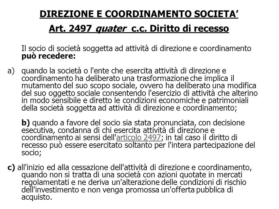DIREZIONE E COORDINAMENTO SOCIETA Art. 2497 ter c.c. Motivazione delle decisioni Le decisioni delle società soggette ad attività di direzione e coordi