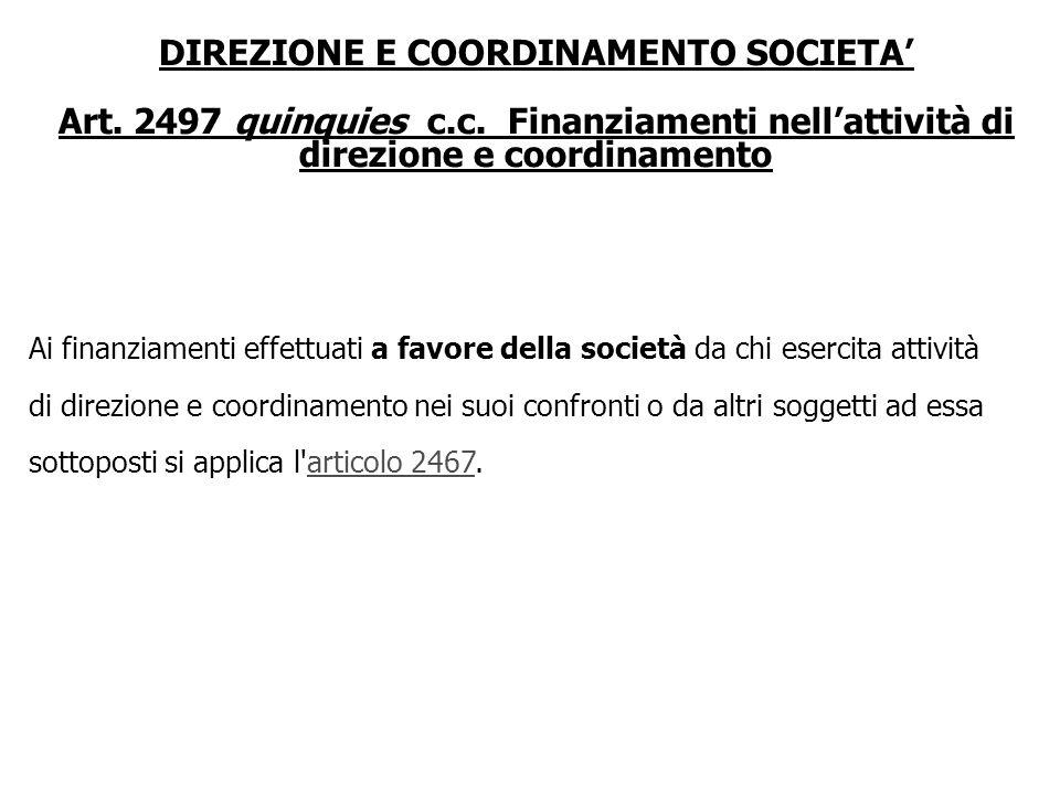 DIREZIONE E COORDINAMENTO SOCIETA Art. 2497 quater c.c. Diritto di recesso Il socio di società soggetta ad attività di direzione e coordinamento può r